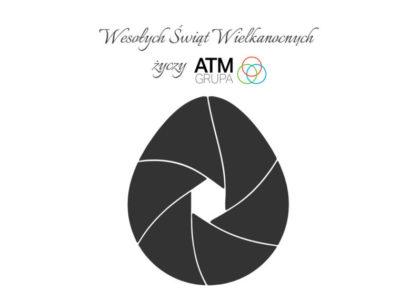 Wesołych Świąt Wielkanocnych życzy ATM Grupa