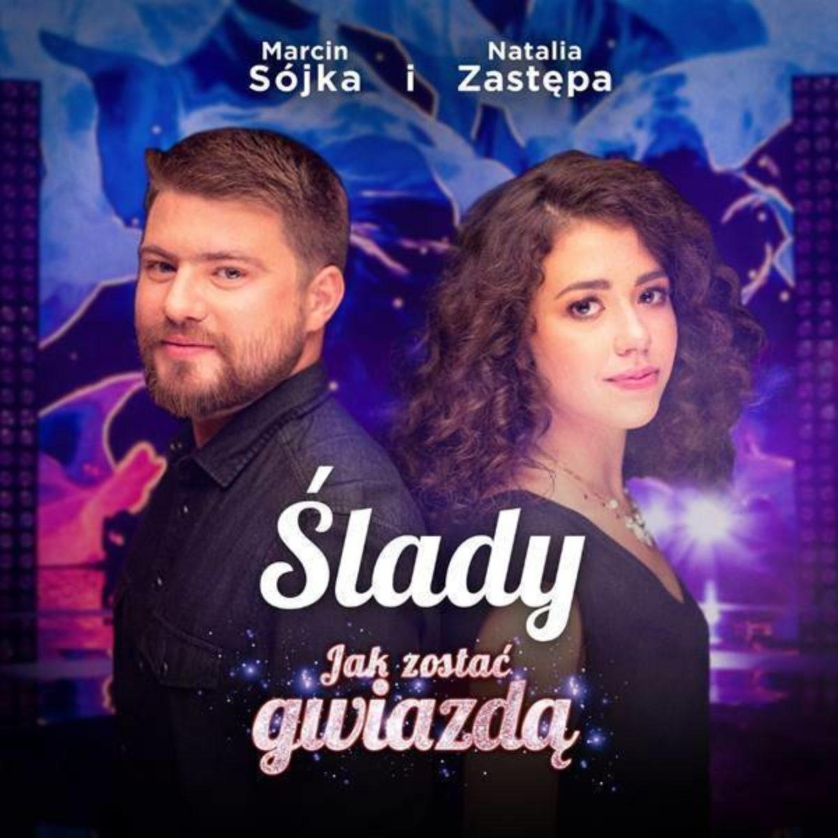 """""""Ślady. Jak zostać gwiazdą"""" <br>                                           Natalia Zastępa i Marcin Sójka <br>"""